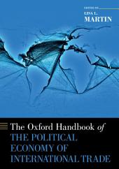 The Oxford Handbook of the Political Economy of International Trade