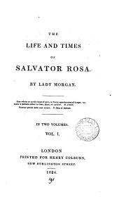 The Life and Times of Salvator Rosa: Volumes 1-2