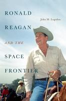 Ronald Reagan and the Space Frontier PDF