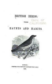 British Birds: Their Haunts and Habits