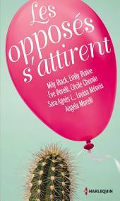 Les opposés s'attirent: Les meilleurs auteurs de la romance française animent votre été !