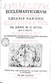 Annalivm Ecclesiasticorvm Eminentiss. Cardinalis Caesaris Baronii Continvatio: Ab Anno M.C.XCVII. Qvo Is Desiit, Ad Finem M.DC.XLVI.. Tomvs Secvndvs, Volume 2