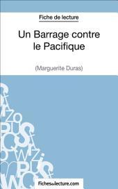 Un Barrage contre le Pacifique de Margueritte Duras (Fiche de lecture): Analyse complète de l'oeuvre