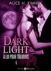 Dark Light - À lui pour toujours, 4