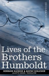 Lives of the Brothers Humboldt: Alexander and William