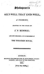 All's Well that Ends Well ... Printed complete from the text of Sam Johnson and Geo. Stevens. And revised from the last editions
