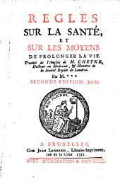 Regles sur la sante, et sur les moyens de prolonger la vie. Trad. de l'Anglois par M+++. 2. ed. Rev