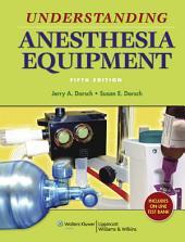 Understanding Anesthesia Equipment: Edition 5