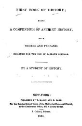 First book of history: being a compendium of ancient history, both sacred and profane, designed for the use of Sabbath schools