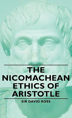 The Nicomachean Ethics of Aristotle