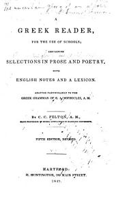 A Greek Reader, for the Use of Schools: Containing Selections in Prose and Poetry, with English Notes and a Lexicon
