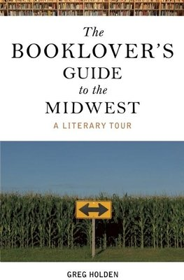 The Booklover s Guide to the Midwest