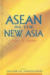 ASEAN in the New Asia: Issues & Trends