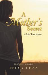 A Mother'S Secret: A Life Torn Apart