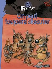 Rat's T5 : On peut toujours discuter !