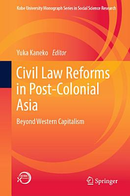 Civil Law Reforms in Post Colonial Asia