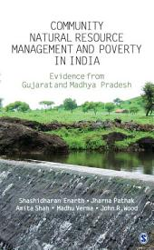 Community Natural Resource Management and Poverty in India: The Evidence from Gujarat and Madhya Pradesh