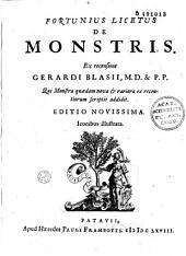 Fortunius Licetus de monstris, ex recensione Gerardi Blasii...qui monstra quaedam nova et rariora ex recentiorum scriptis addidit