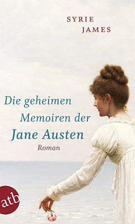 Die geheimen Memoiren der Jane Austen PDF