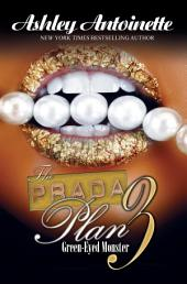 The Prada Plan 3: Green Eyed Monster