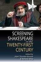 Screening Shakespeare in the Twenty First Century PDF