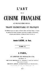 L'art de la cuisine française au dix-neuvième siècle: traité élémentaire et pratique ...