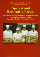 Special and Decorative Breads: Basic bread-making techniques. 46 special breads. Fancy breads. Viennese breads. Decorative breads. Presentation pieces