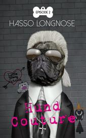 Hund Couture Episode 2