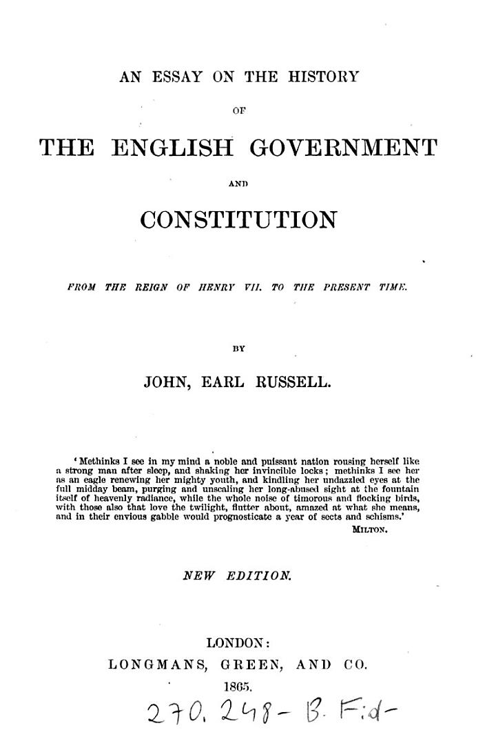 An Essay on the History of the English Government and Constitution from the Reign of Henry VII to the Present Time. New Ed