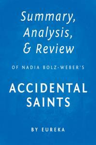Summary, Analysis & Review of Nadia Bolz-Weber's Accidental Saints by Eureka