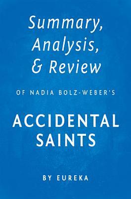 Summary  Analysis   Review of Nadia Bolz Weber   s Accidental Saints by Eureka