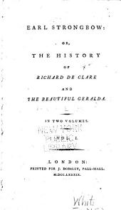 Earl Strongbow: Or, The History of Richard de Clare and the Beautiful Geralda, Volume 1