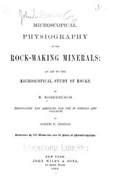 Microscopical Physiography of the Rock-making Minerals: An Aid to the Microscopical Study of Rocks