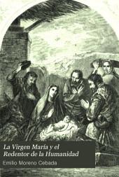 La Virgen María y el Redentor de la Humanidad: Mr. Reman ante el tribunal de la Fé y de la Razón. Historia ...