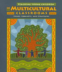Teaching Young Children In Multicultural Classrooms Issues Concepts And Strategies Book PDF