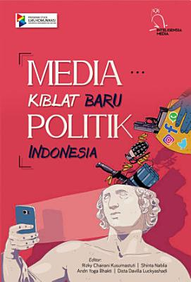 Media Kiblat Baru Politik Indonesia PDF