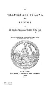 The Charter and By-laws: With a History of the Chamber of Commerce of the State of New York : Instituted April 5, 1768, Incorporated March, 13, 1770, Re-incorporated April 13, 1784