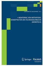 Monitoring von Motivationskonzepten für den Techniknachwuchs (MoMoTech)