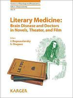 Literary Medicine  Brain Disease and Doctors in Novels  Theater  and Film PDF