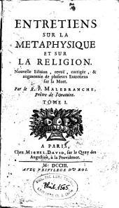 Entretiens sur la métaphysique et sur la religion: Volume1