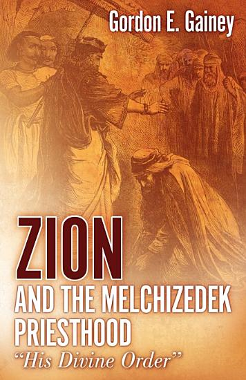 Zion and the Melchizedek Priesthood PDF