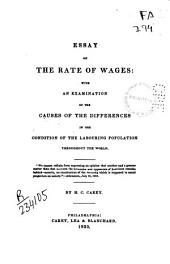 Essay on the Rate of Wages: With an Examination of the Causes of the Differences in the Condition of the Labouring Population Throughout the World ...