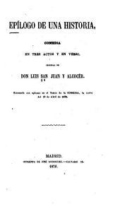 Epílogo de una historia: comedia en tres actos y en verso