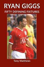 Ryan Giggs Fifty Defining Fixtures