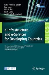 e-Infrastructure and e-Services for Developing Countries: Third International ICST Conference, AFRICOMM 2011, Zanzibar, Tansania, November 23-24, 2011, Revised Selected Papers