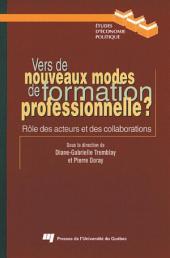 Vers de Nouveaux Modes de Formation Professionnelle ?: Rôle des Acteurs et des Collaborations