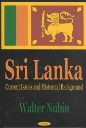 Sri Lanka: Current Issues and Historical Background