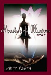 Master of Illusion: Book Two