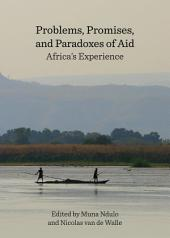 Problems, Promises, and Paradoxes of Aid: Africa's Experience