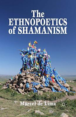 The Ethnopoetics of Shamanism PDF